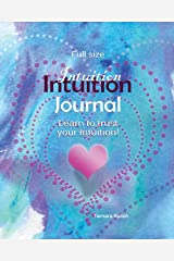 Intuition Journal: Learning to trust your intuition Paperback