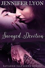 Savaged Devotion: Savaged Illusions Trilogy Book 3 Kindle Edition