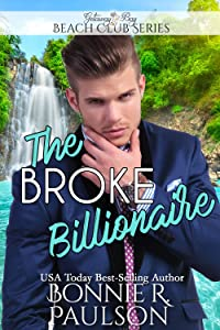 The Broke Billionaire (Clean Billionaire Beach Club Romance Book 7)