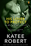 His Lover to Protect (Out Of Uniform Book 3)