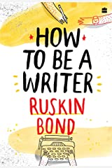 How to Be a Writer Kindle Edition