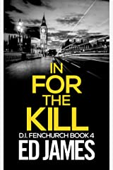 In for the Kill (DI Fenchurch Book 4) Kindle Edition