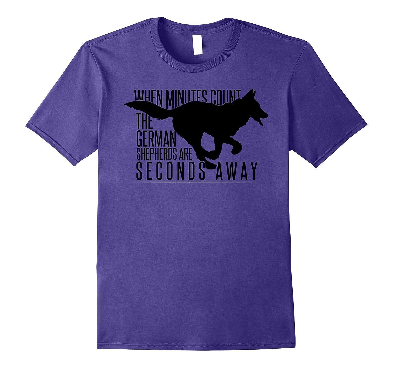 Funny Dog Shirt women When minutes count -german shepherd-Vaci