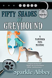 Fifty Shades of Greyhound (The Pampered Pets Series Book 5)