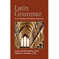 Latin Grammar: Grammar Vocabularies, and Exercises in Preparation for the Reading of the Missal and Breviary (English Edition)