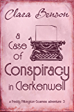 A Case of Conspiracy in Clerkenwell (A Freddy Pilkington-Soames Adventure Book 3)