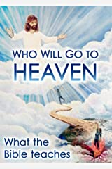 Who Will Go To Heaven Kindle Edition
