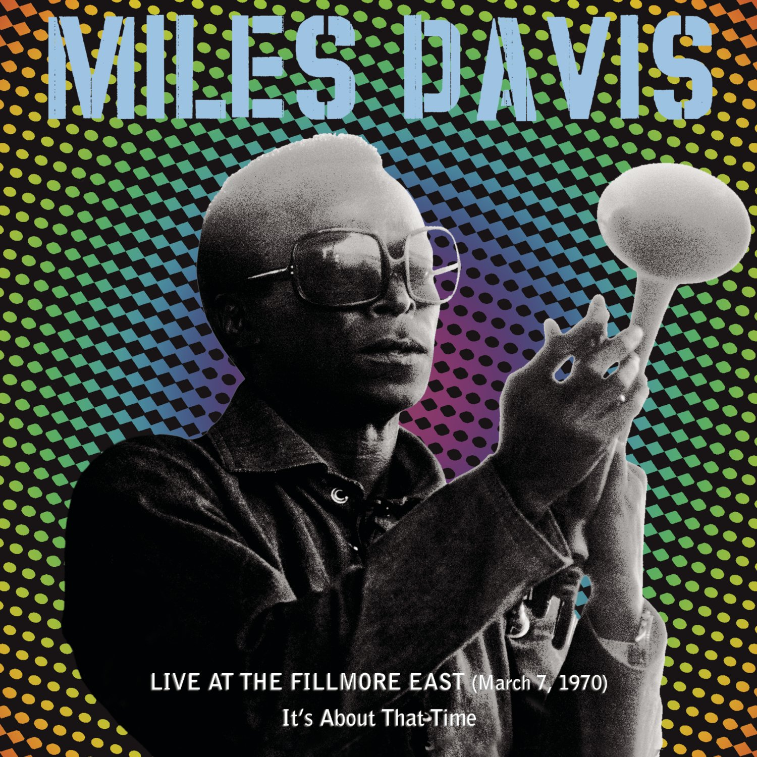Live at the Fillmore East (March 7, 1970): It's About That Time