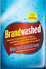 Brandwashed: Tricks Companies Use to Manipulate Our Minds and Persuade Us to Buy Hardcover
