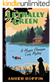 Lethally Green: A Maggie Flanagan Cozy Mystery (Maggie Flanagan cozy mysteries Book 1)