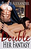 Double Her Fantasy (Double Seduction Book 1)
