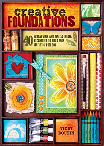 Creative Foundations: 40 Scrapbook and Mixed Media Techniques to Build Your Artistic Toolbox (English Edition)