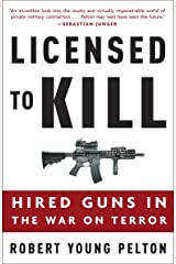 Licensed to Kill: Hired Guns in the War on Terror Paperback