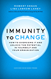 Immunity to Change: How to Overcome It and Unlock the Potential in Yourself and Your Organization (Leadership for the Common Good) (English Edition)