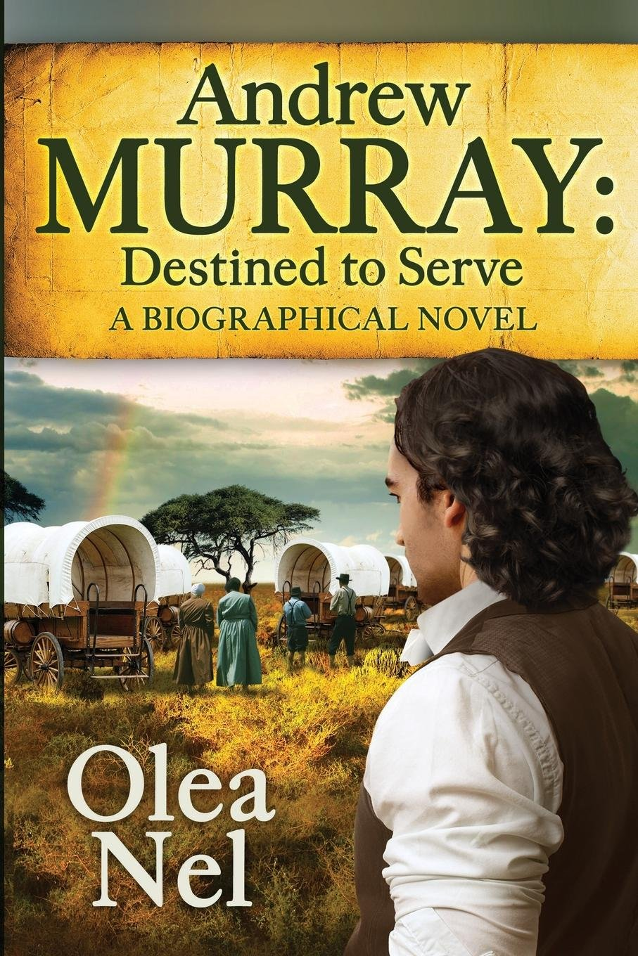 Download Andrew Murray: Destined to Serve: A Biographical Novel (Destined Series) (Volume 1) pdf