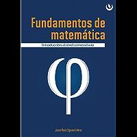 Fundamentos de matemática: Introducción al nivel universitario