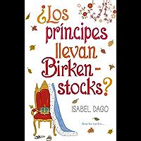 ¿Los príncipes llevan Birkenstocks? (Spanish Edition)