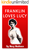 Franklin Loves Lucy (Historical Romance Story)