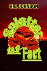 Splatter of Fact Kindle Edition