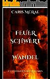 FeuerSchwert - Wandel: Chroniken von Quiliaris 2.1