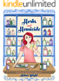 Herbs and Homicide (The Faerie Apothecary Cozy Mysteries Book 1)