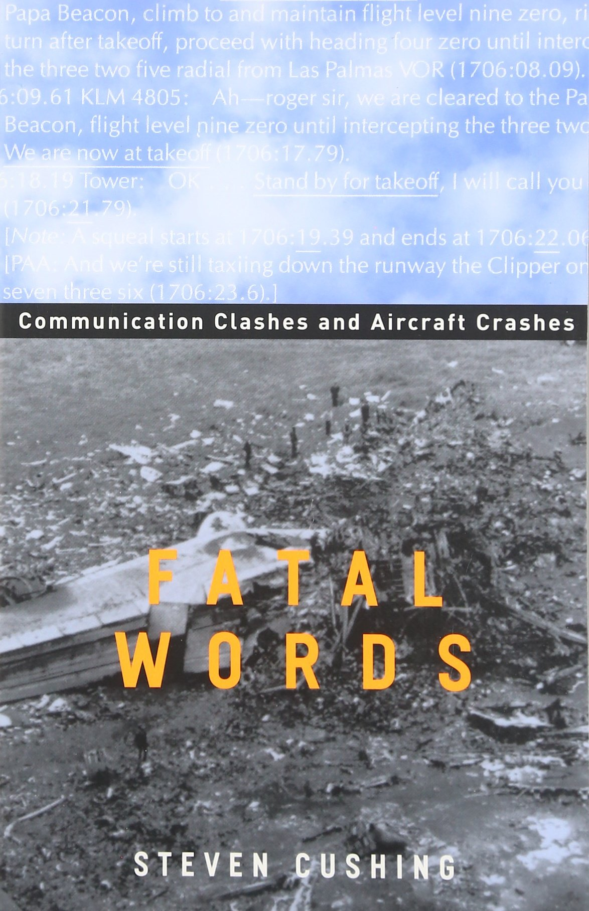 Fatal Words Communication Clashes And Aircraft Crashes Crashed Beacon Steven Cushing Fremdsprachige Bcher