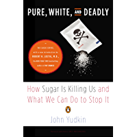 Pure, White, and Deadly: How Sugar Is Killing Us and What We Can Do to Stop It (English Edition)