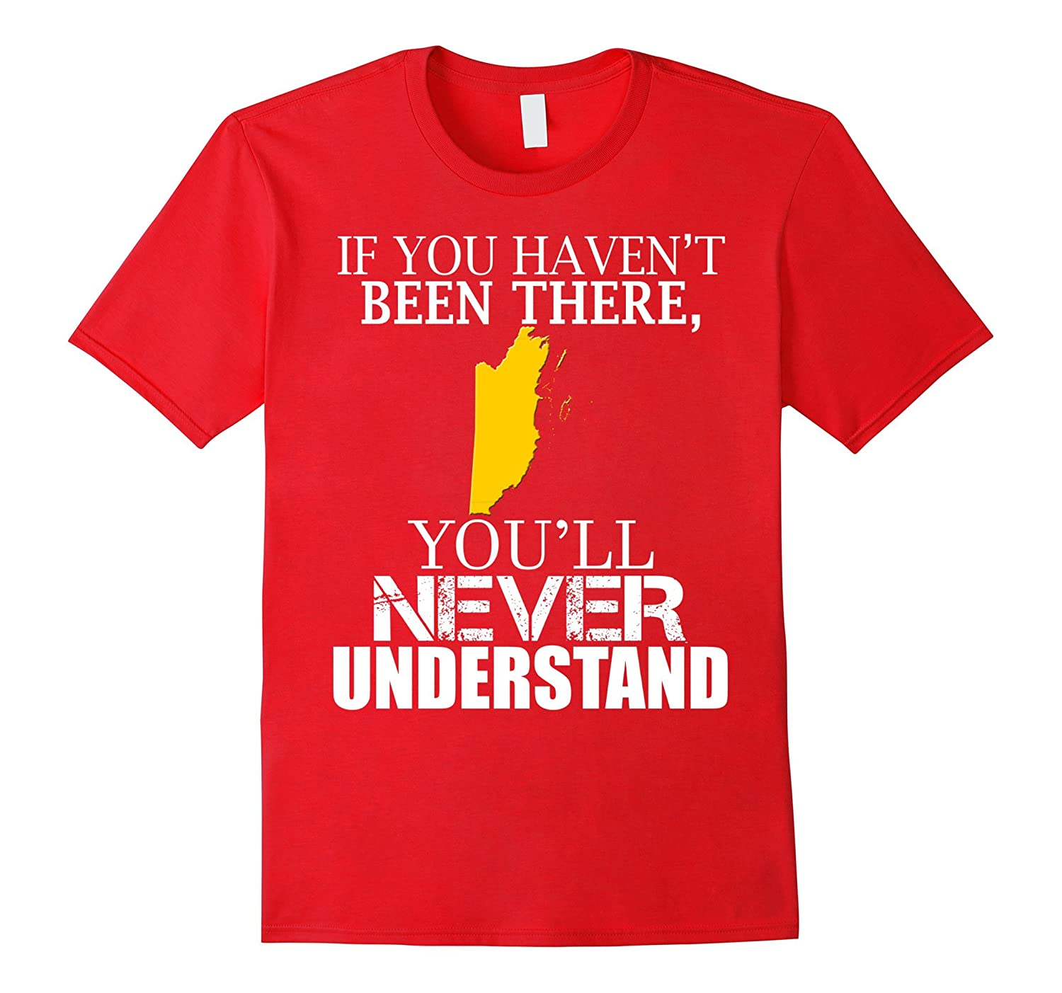 Belize you'll never understand Shirt-FL