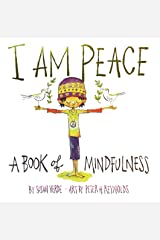 I Am Peace: A Book of Mindfulness Hardcover