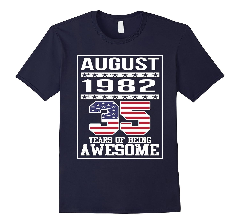35th Birthday Gifts August 1982 - 35 Yrs B-day T Shirt-Art