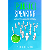 Public speaking:  How to talk to anyone improving Social Intelligence skills & Persuasive Relationship. Learn Effective communication without Fear & Shyness. ... and feel free from Anxiety (English Edition)