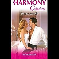 Senza parole: Harmony Collezione (Italian Edition)