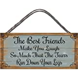 Shabby Chic Birthday Occasion Wooden Funny Sign Wall Plaque Best Friends Make you Laugh So Much That The Tears Run Down Your Legs Gift Present