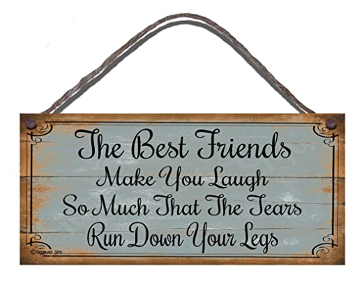 Shabby Chic de madera placa de pared cartel mejores amigos te hacen reír tanto que las lágrimas por las piernas de regalo presente