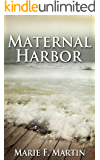 Maternal Harbor (A psychological Thriller): A Mother's Vow