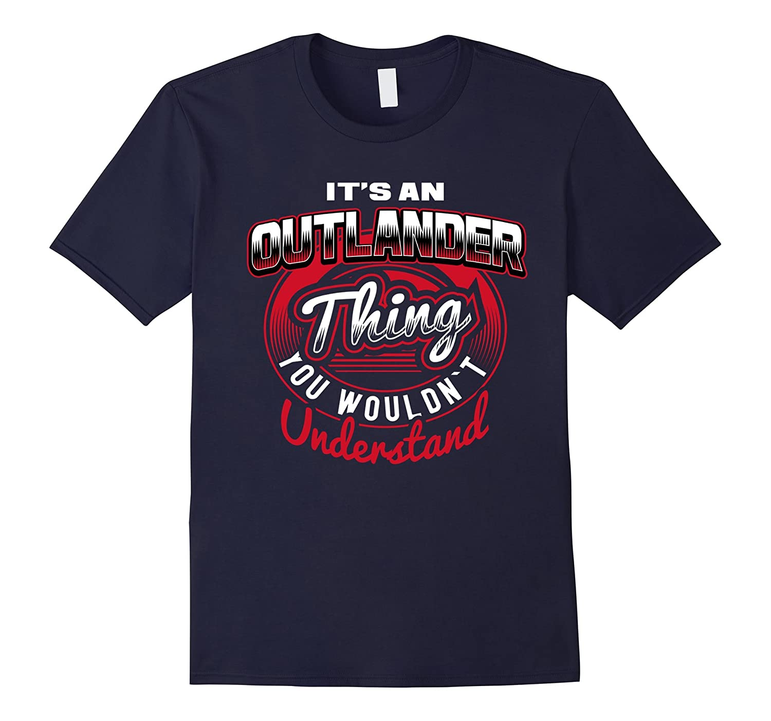 Outlander Name T-Shirts: It's An Outlander Thing-T-Shirt