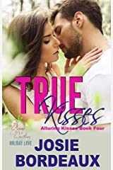 True Kisses: A Friends to Lovers Romance (Alluring Kisses Book 4) Kindle Edition