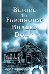 Before The Farmhouse Burned Down Paperback