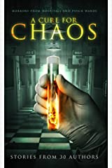 A Cure for Chaos: Horrors From Hospitals and Psych Wards Kindle Edition