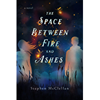 The Space Between Fire and Ashes