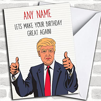 Amazon Funny Donald Trump Great Again Personalized Birthday Card Office Products