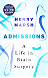 Admissions: A Life in Brain Surgery (English Edition)