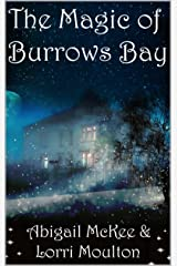 The Magic of Burrows Bay (A Burrows Bay Series Book 1) Kindle Edition