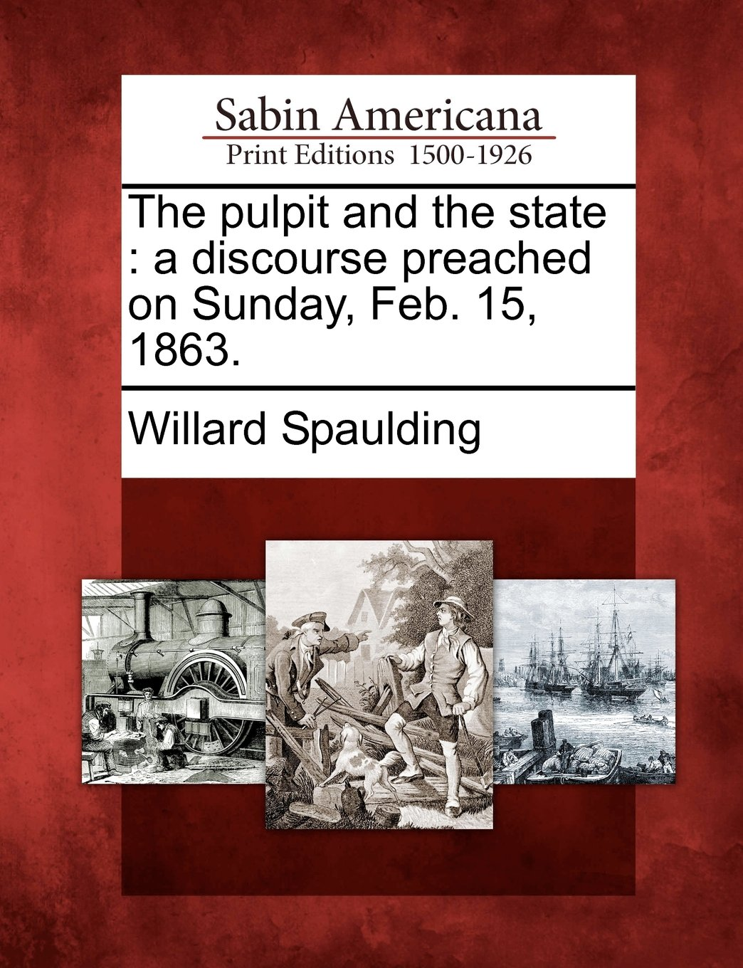 The pulpit and the state: a discourse preached on Sunday, Feb. 15, 1863. PDF