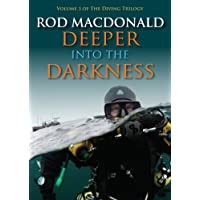 Deeper into the Darkness: The Diving Trilogy 3