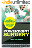 PowerPoint Surgery: How to create presentation slides that make your message stick (English Edition)