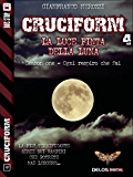 La luce finta della luna (Cruciform)