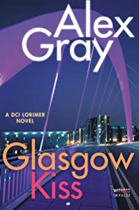 Glasgow Kiss: A DCI Lorimer Novel (William Lorimer)