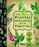 Atlas ilustrado de plantas medicinales y curativas (Spanish Edition)