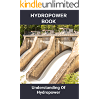 Hydropower Book: Understanding Of Hydropower: Advantages Of Hydroelectric Energy